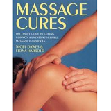 MASSAGE CURES - THE FAMILY GUIDE TO CURING COMMON AILMENTS WITH SIMPLE MASSAGE TECHNIQUES